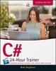 [C# 24-Hour Trainer]
